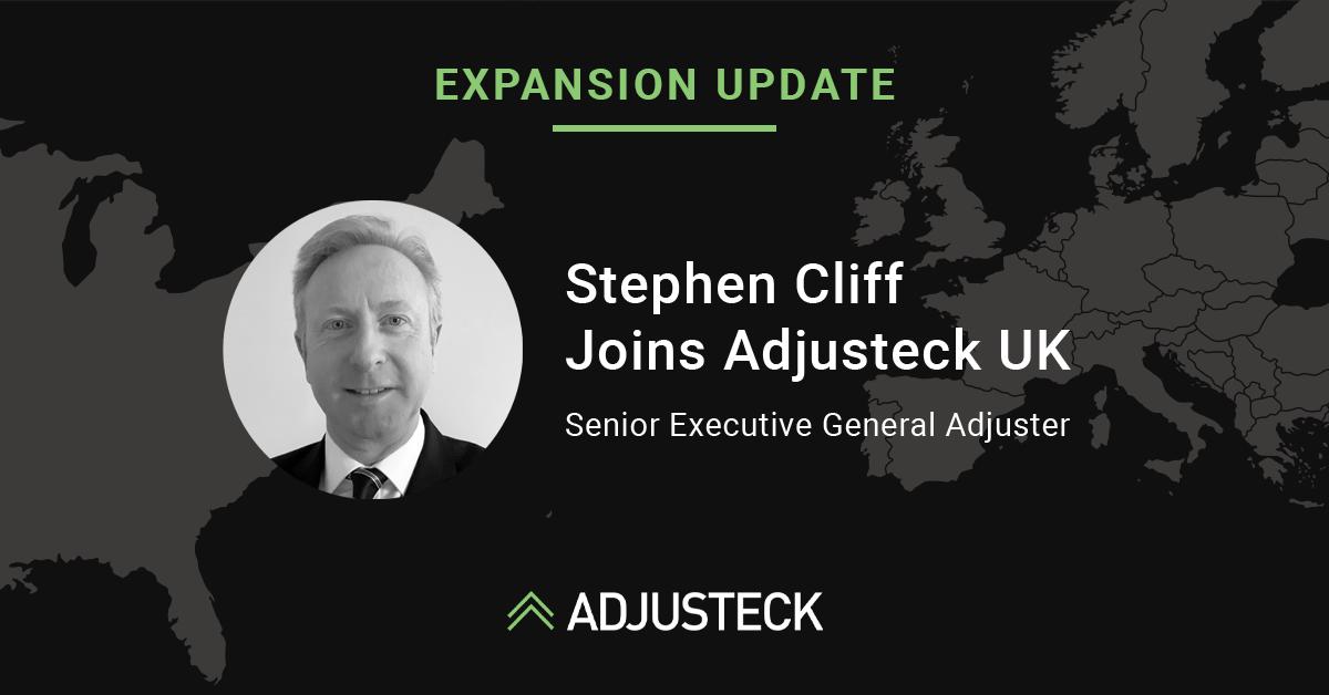 EXPANSION UPDATE Stephen Cliff Joins Adjusteck UK Senior Executive General Adjuster Adjustec