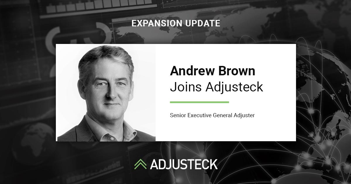 Andrew Brown Senior Executive General Adjuster Joins Adjusteck UK